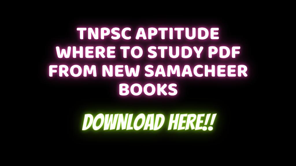 TNPSC APTITUDE WHERE TO STUDY PDF FROM NEW SAMACHEER BOOKS