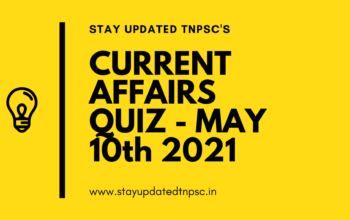 TNPSC DAILY CURRENT AFFAIRS: 10 MAY 2021