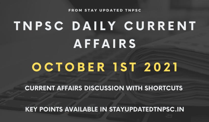 OCTOBER 1ST 2021 CURRENT AFFAIRS