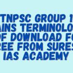 TNPSC GROUP 1 MAINS TERMINOLOGY PDF DOWNLOAD FOR FREE FROM SURESH IAS ACADEMY